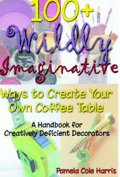 100+ Wildy Imaginative Ways to Create your own Coffee Tables